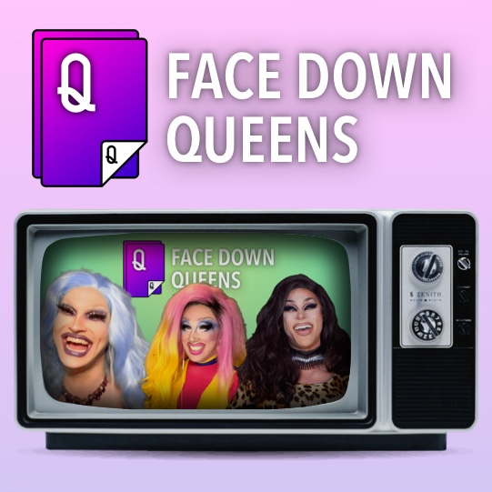 Face Down Queens