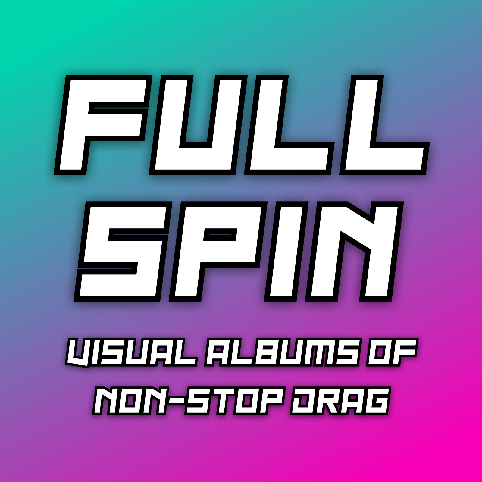 Full Spin: Visual Albums of Non-Stop Drag